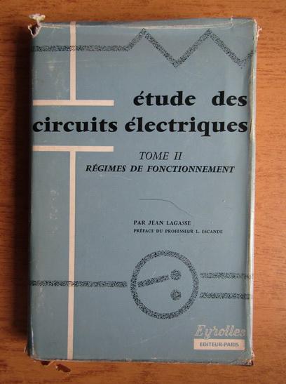 Anticariat: Jean Lagasse - Etude des circuits electriques