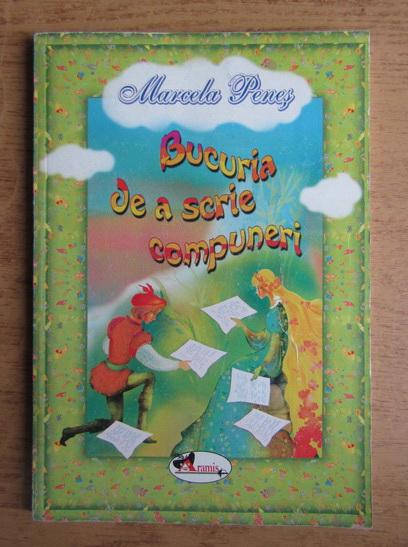 Anticariat: Marcela Penes - Bucuria de a scrie compuneri