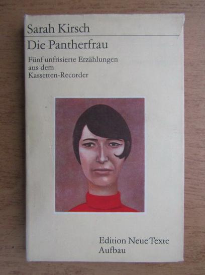 Anticariat: Sarah Kirsch - Die Pantherfrau