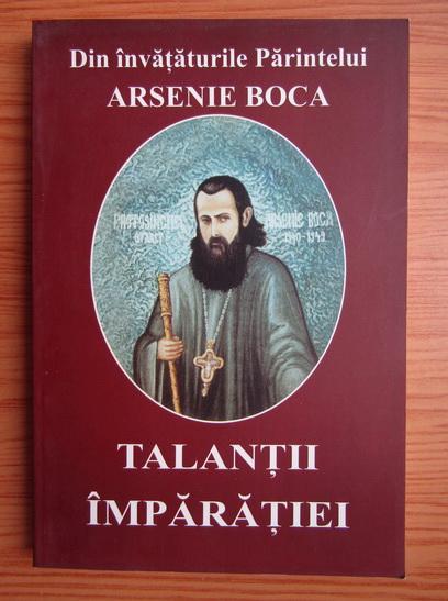 Anticariat: Din invataturile parintelui Arsenie Boca. Talantii imparatiei
