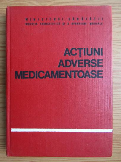 Anticariat: Gheorghe Panaitescu, Emil A. Popescu - Actiuni adverse medicamentoase