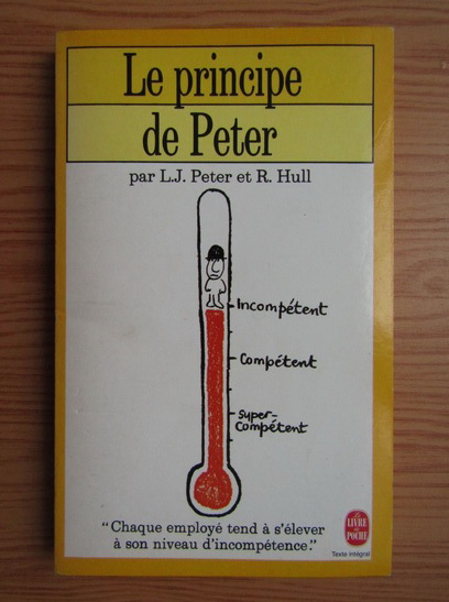 Anticariat: Laurence J. Peter - Le principe de Peter