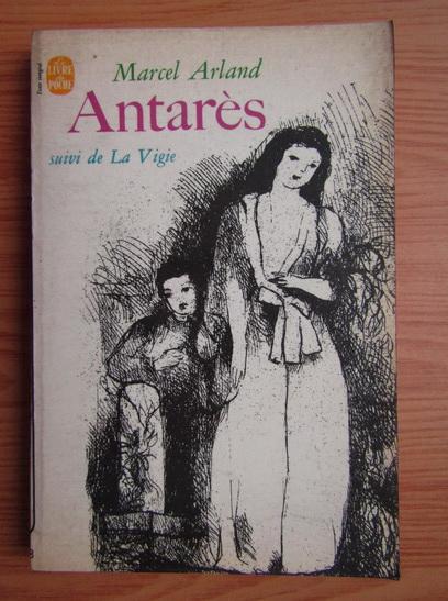 Anticariat: Marcel Arland - Antares. La vigie