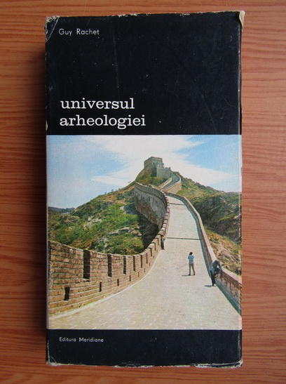 Anticariat: Guy Rachet - Universul arheologiei (volumul 1)