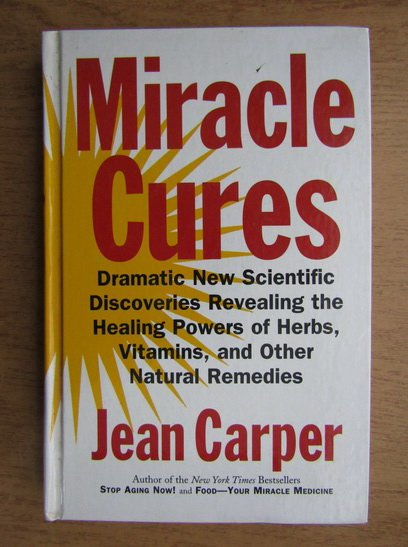 Anticariat: Jean Carper - Miracle cures