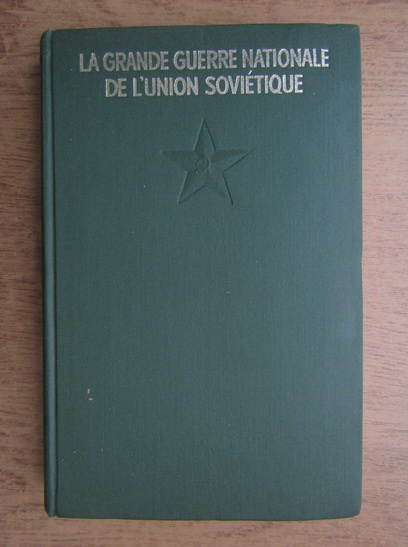 Anticariat: P. N. Pospelov - Le grande guerre nationale de l'Union Sovietique
