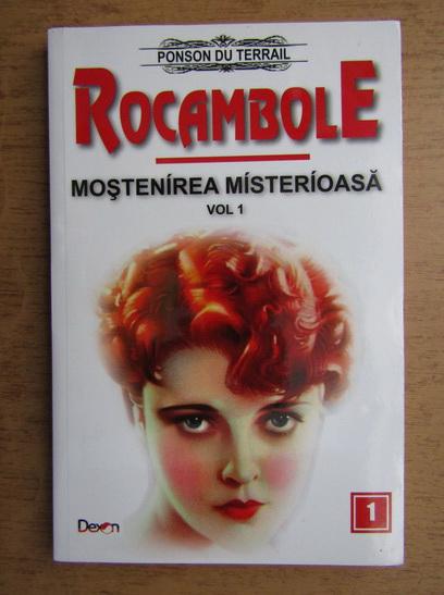 Anticariat: Ponson du Terrail - Rocambole. Mostenirea misterioasa (volumul 1)