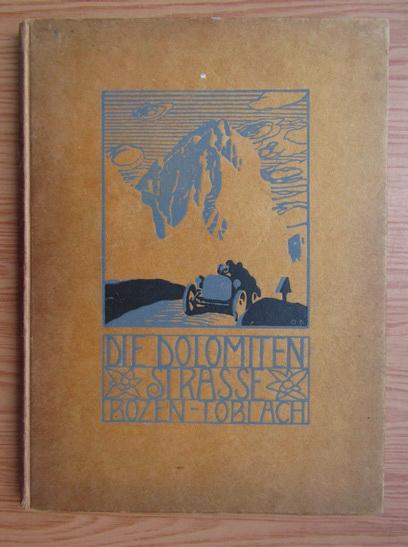 Anticariat: Th. Christomannos - Die Neue Dolomitenstrasse (1913)