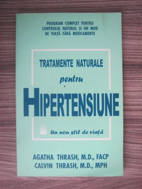 Anticariat: Agatha Thrash, Calvin Thrash - Tratamente naturale pentru hipertensiune
