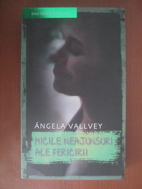 Anticariat: Angela Vallvey - Micile neajunsuri ale fericirii