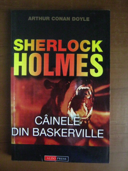 Anticariat: Arthur Conan Doyle - Sherlock Holmes. Cainele din Baskerville