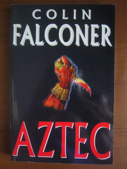 Anticariat: Colin Falconer - Aztec