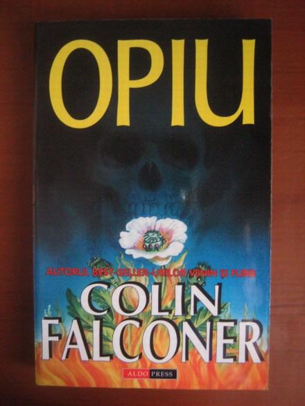 Anticariat: Colin Falconer - Opiu