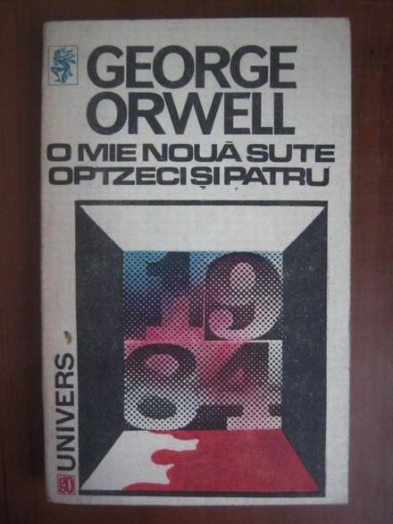 Anticariat: George Orwell - O mie noua sute optzeci si patru