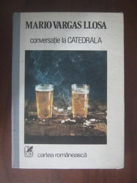 Anticariat: Mario Vargas Llosa - Conversatie la Catedrala