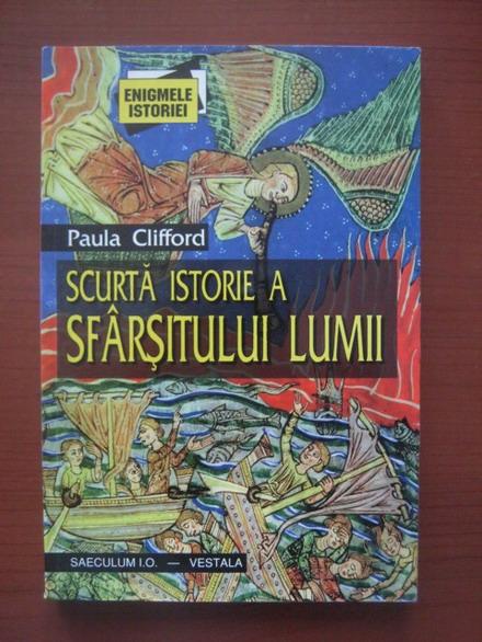 Anticariat: Paula Clifford - Scurta istorie a sfarsitului lumii