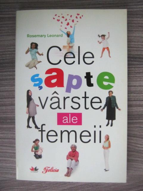 Anticariat: Rosemary Leonard - Cele sapte varste ale femeii