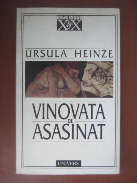 Anticariat: Ursula Heinze - Vinovata de asasinat