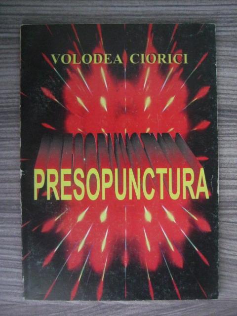 Anticariat: Volodea Ciorici - Presopunctura