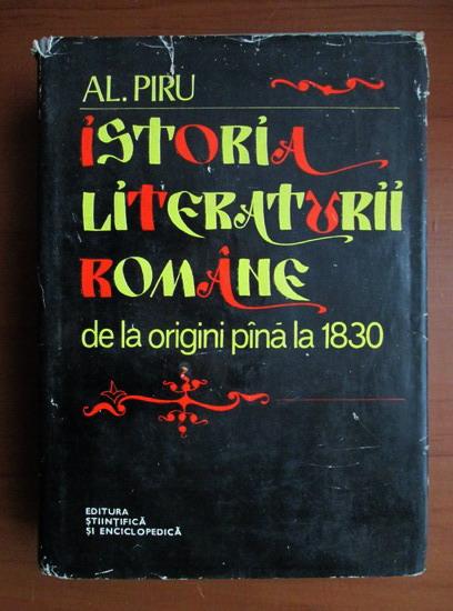 Anticariat: Al. Piru - Istoria literaturii romane de la origini pana la 1830