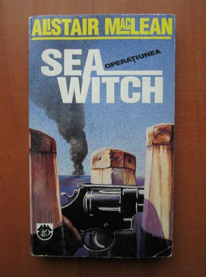 Anticariat: Alistair MacLean - Operatiunea Seawitch