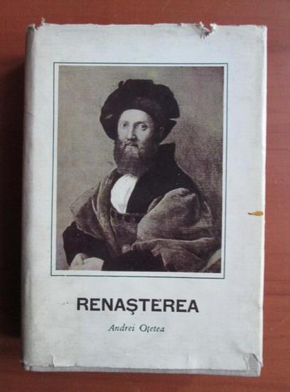 Anticariat: Andrei Otetea - Renasterea