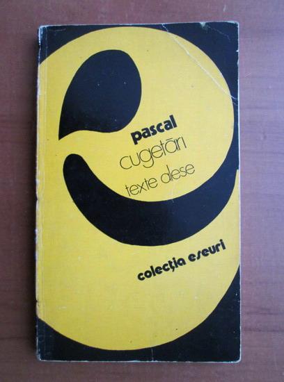 Anticariat: Blaise Pascal - Cugetari