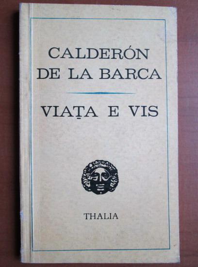 Anticariat: Calderon de la Barca - Viata e vis
