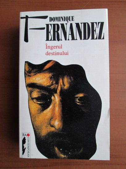 Anticariat: Dominique Fernandez - Ingerul destinului