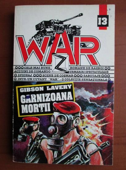 Anticariat: Gibson Lavery - Garnizoana mortii (War)