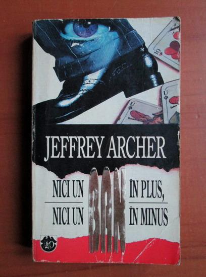 Anticariat: Jeffrey Archer - Nici un ban in plus , nici un ban in minus