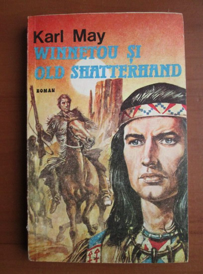Anticariat: Karl May - Winnetou si Old Shatterhand