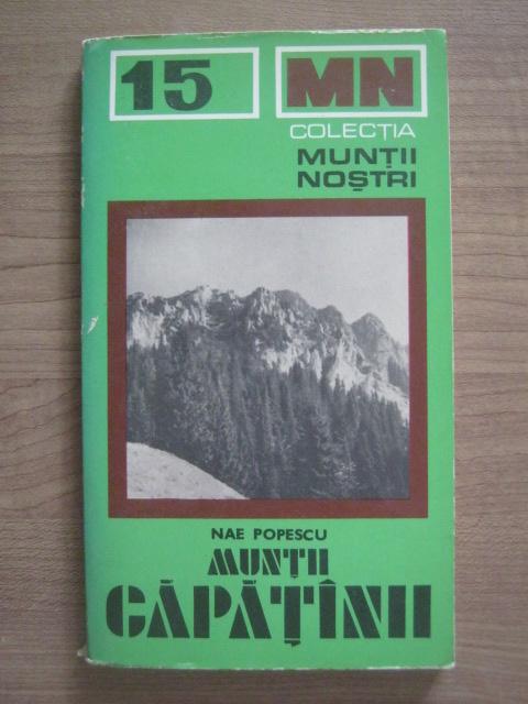 Anticariat: Nae Popescu - Muntii Capatanii (Colectia Muntii Nostri)