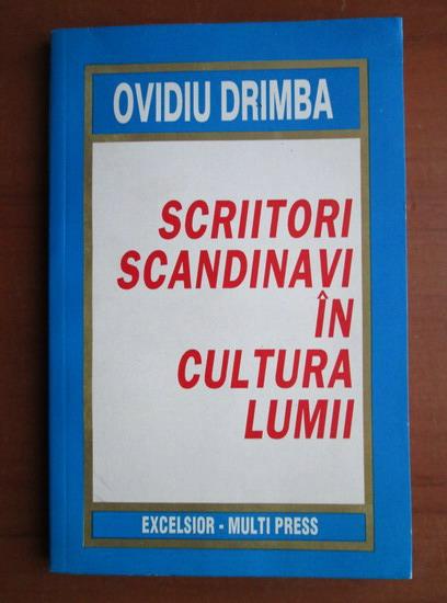 Anticariat: Ovidiu Drimba - Scriitori scandinavi in cultura lumii