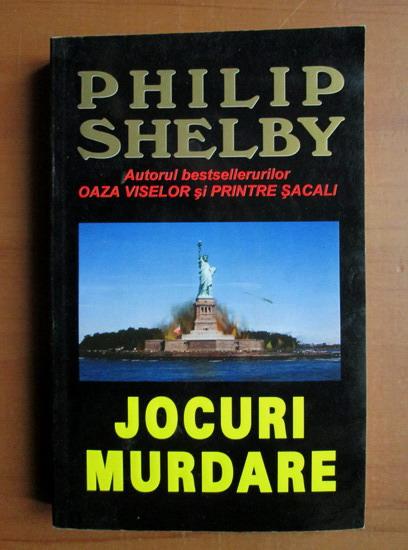 Anticariat: Philip Shelby - Jocuri murdare