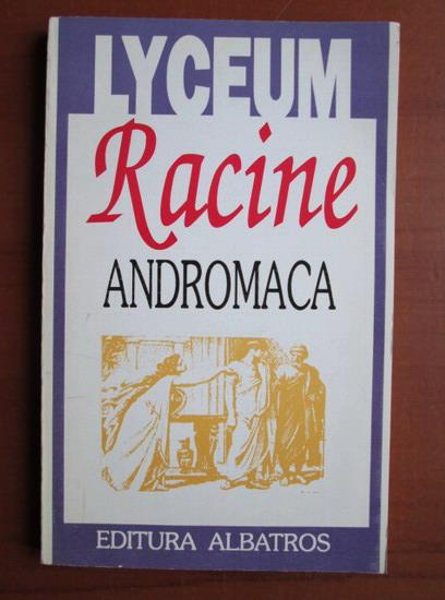 Anticariat: Racine - Andromaca