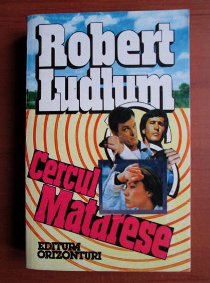Anticariat: Robert Ludlum - Cercul Matarese
