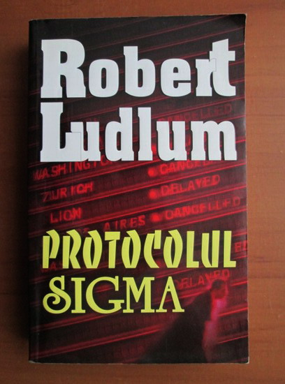Anticariat: Robert Ludlum - Protocolul Sigma
