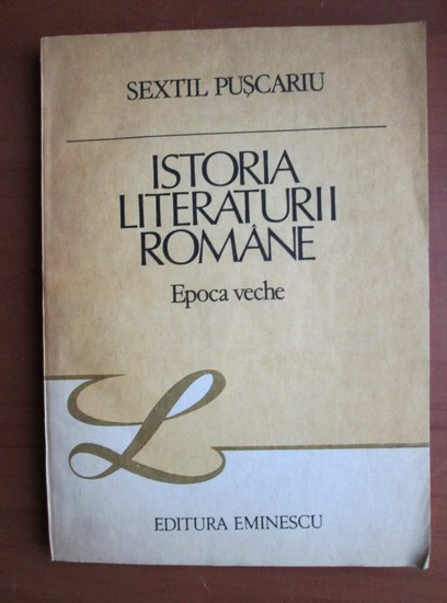 Anticariat: Sextil Puscariu - Istoria literaturii romane, epoca veche