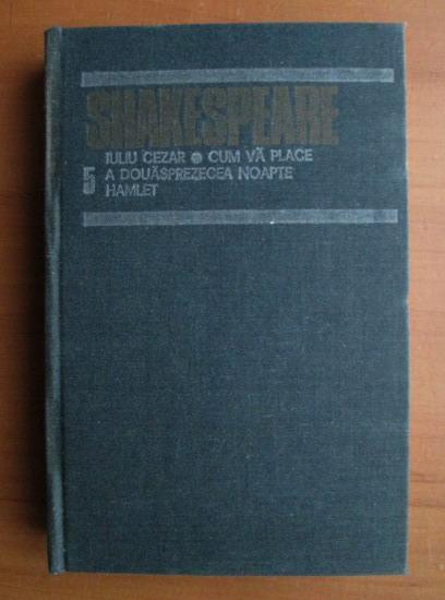 Anticariat: Shakespeare  - Opere, Editura Univers (volumul 5)