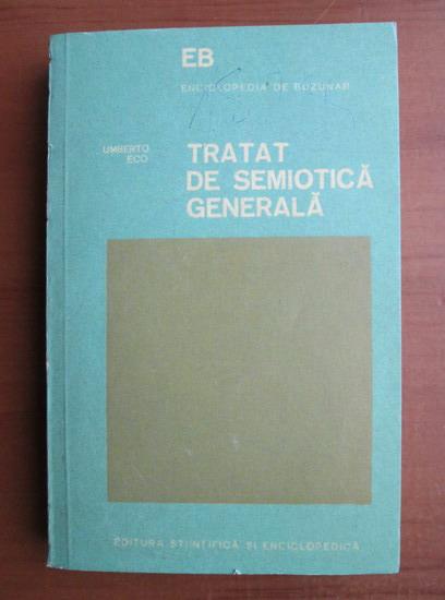 Anticariat: Umberto Eco - Tratat de semiotica generala