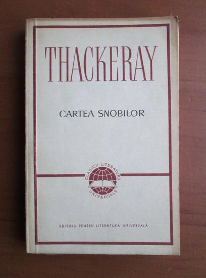 Anticariat: William Thackeray - Cartea snobilor
