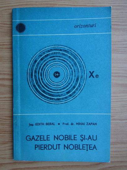 Anticariat: Edith Beral - Gazele nobile si-au pierdut nobletea