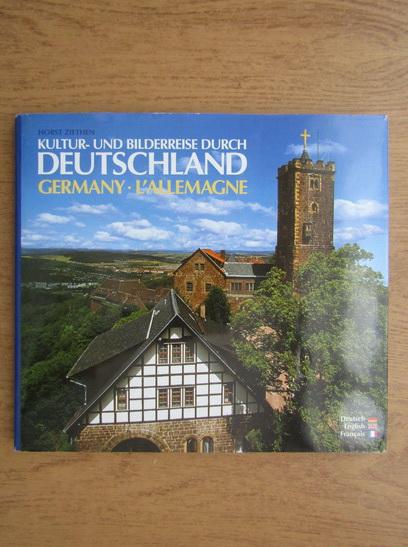 Anticariat: Horst Ziethen - Kultur und bilderreise durch Deutschland im neuen jahrhundert. Germany, l'Allemagne