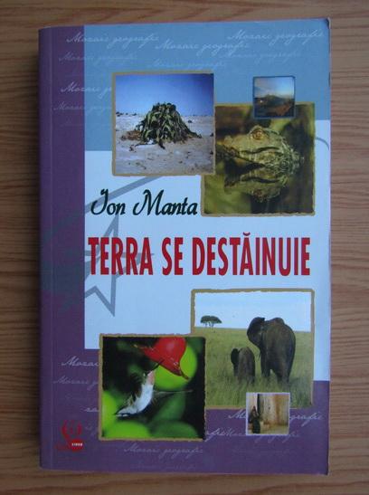 Anticariat: Ion Manta - Terra se destainuie