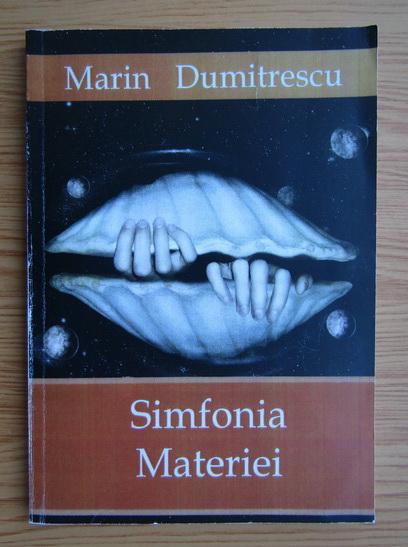 Anticariat: Marin Dumitrescu - Simfonia materiei