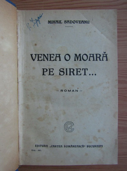 Anticariat: Mihail Sadoveanu - Venea o moara pe Siret. Baltagul