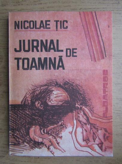 Anticariat: Nicolae Tic - Jurnal de toamna