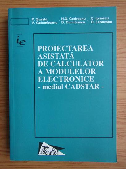 Anticariat: C. Ionescu - Proiectarea asistata de calculator a modulelor electronice