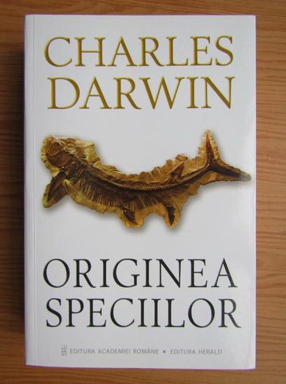 Anticariat: Charles Darwin - Originea speciilor